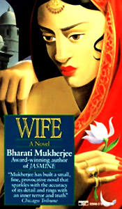 Novels of Wife ,  Bharati Mukherjee