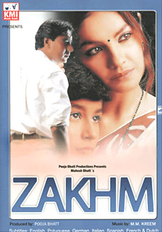 Zakhm`, the Indian movie directed by Mahesh Bhatt is an ode to his