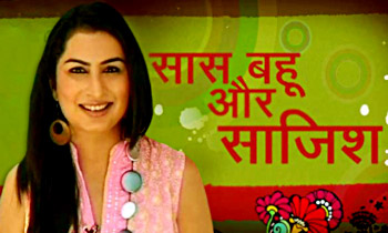 Saas Bahu Aur Saazish , TV Serial