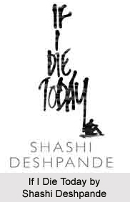If I Die Today, Shashi Deshpande