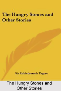 The Hungry Stones , Rabindranath Tagore