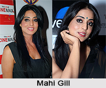 Mahi Gill, Indian Movie Actress