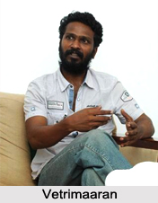 Vetrimaaran, Indian Film Director