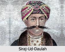 Siraj-Ud-Daulah, Nawab of Bengal
