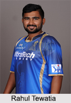 Rahul Tewatia, Indian Cricket Player