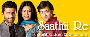 TV Serial : Saathi Re - Saat Kadam Saat Janam