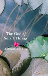 The God of Small Things , Arundhati Roy