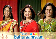 Teen Bahuraniyaan , TV serial
