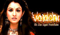 TV Serial : Vaidehi...Ek Aur Agni Pareeksha