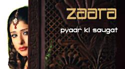 TV Serial : Zaara-Pyaar Ki Saugat