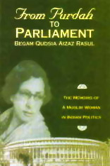 From Purdah to Parliament By Begum Kudsia Aizaz Rasul