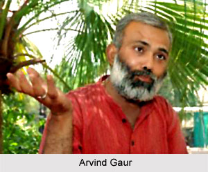 Arvind Gaur, Indian Dramatist