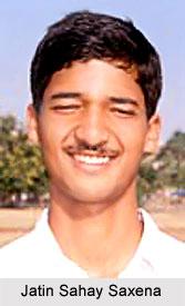 Jatin Sahay Saxena, Madhya Pradesh Cricket player   Jatin Sahay Saxena is a right-handed batsman and a legbreak bowler of the Madhya Pradesh Cricket team.