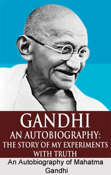 My Experiments with Truth , Autobiography of Mahatma Gandhi