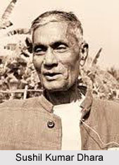 Sushil Kumar Dhara, Indian Freedom Fighter