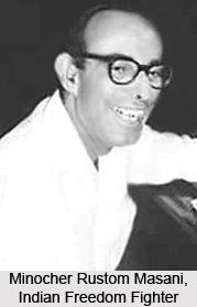 Minocher Rustom Masani , Indian Freedom Fighter