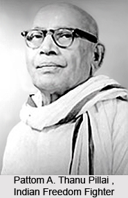 Pattom A. Thanu Pillai , Indian Freedom Fighter