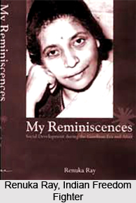 Renuka Ray, Indian Freedom Fighter