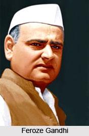 Feroze Gandhi , Indian Politican
