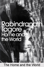 The Home and the World ,  Rabindranath Tagore