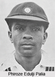 Phiroze Edulji Palia, Indian Cricket Player