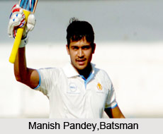 Manish Pandey, Indian Cricketer